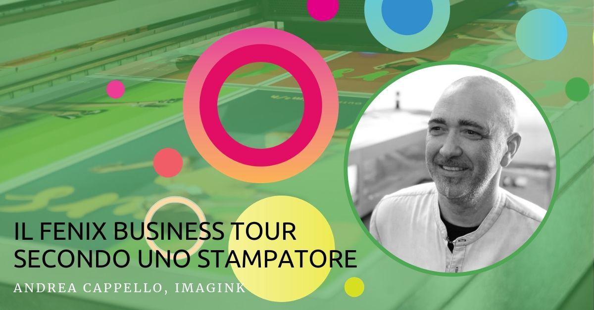 Perché partecipare al Fenix Business Tour secondo Andrea Cappello, Imagink